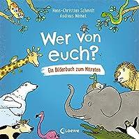 Wer von euch?: Lustiges Bilderbuch zum Mitraten fuer Kinder ab 3 Jahre