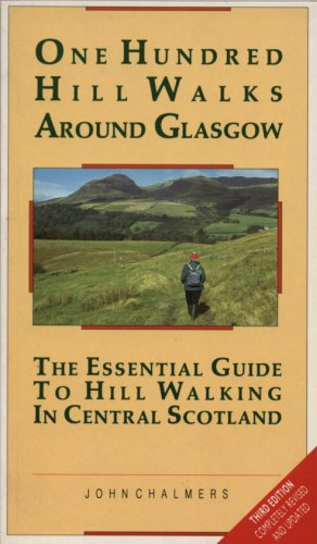 Download One Hundred Hill Walks Around Glasgow: The Essential Guide To Hill Walking In Central Scotland (One Hundred Walks) 