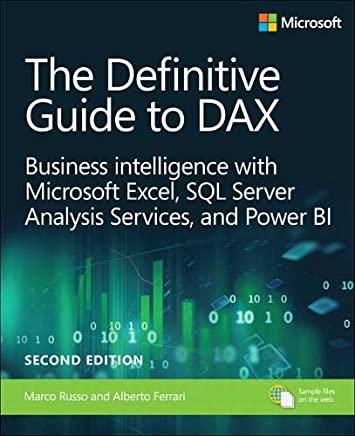 The Definitive Guide to DAX: Business intelligence for Microsoft Power BI, SQL Server Analysis Services, and Excel (2nd Edition)