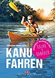 Kanufahren: Perfekt paddeln mit Kajak und Kanadier