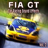 Fia Gt Car Racing Sound Effects, Vol. 2