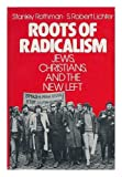 Roots of Radicalism: Jews, Christians, and the New Left