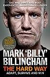 Billingham, M: Hard Way: Adapt, Survive and Win - Mark 'Billy' Billingham