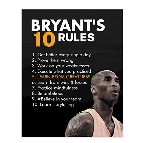 Kobe Bryant Quotes-'Bryant's Ten Rules'- 8 x 10' Motivational Basketball Poster Print-Ready to Frame. Perfect Sports Wall Art for Home-Office-Locker Room-Gym Décor. A Champions Rules To Be Your Best!