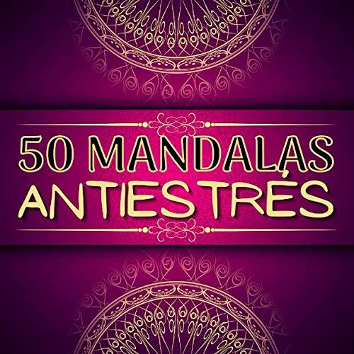 50 Mandalas Antiestrés: Un divertido libro de regalo para colorear para amantes de mandalas. Relajación para adultos con diseños de mandalas que ... (libro para colorear para adultos)