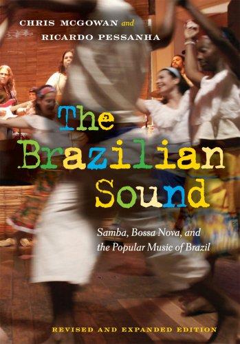 The Brazilian Sound: Samba, Bossa Nova, and the Popular...