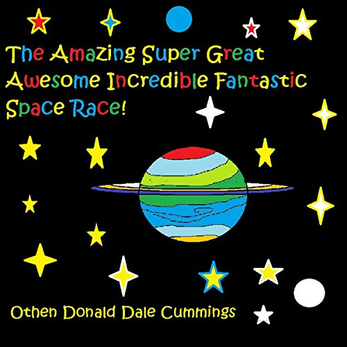 The Amazing Super Great Awesome Incredible Fantastic Space Race! audiobook cover art