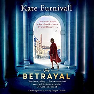 The Betrayal                   By:                                                                                                                                 Kate Furnivall                               Narrated by:                                                                                                                                 Imogen Church                      Length: 12 hrs and 30 mins     41 ratings     Overall 4.2