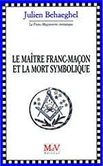 Le maitre franc-maçon et la mort symbolique de Julien Behaeghel