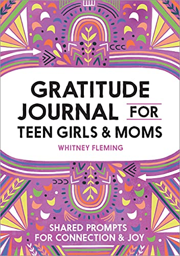 Gratitude Journal for Teen Girls and Moms: Shared Prompts for Connection and Joy