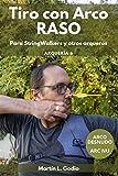Tiro con Arco RASO: Para Stringwalkers y otros arqueros (Arqueria nº 6)