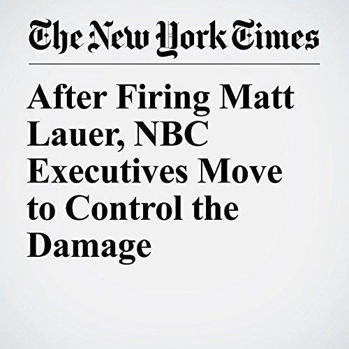 After Firing Matt Lauer, NBC Executives Move to Control the Damage copertina