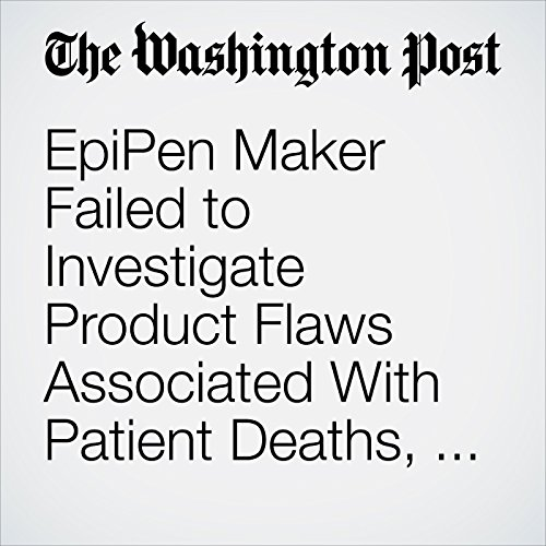 EpiPen Maker Failed to Investigate Product Flaws Associated With Patient Deaths, FDA Says copertina