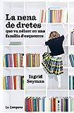 La nena de dretes que va néixer en una família d'esquerres (Catalan Edition)