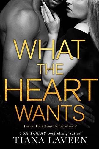 What the Heart Wants by [Tiana Laveen]