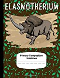 Handwriting Practice Book For Kids Grades K-2 Primary Composition Notebook Draw And Write Journal Elasmotherium Extinct Animals: Writing And Drawing Paper For Kindergarten And School