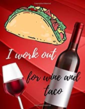 """Wine and taco notebook: Wine and taco notebook size 8.5""""x11"""", 100 pages wide-ruled on white paper for journaling, doodling , writing, drafting  for ... friend, co-worker, boss, woman, lady, man"""