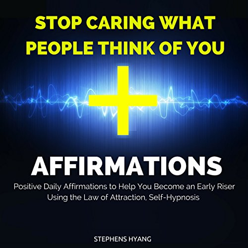 Stop Caring What People Think of You Affirmations audiobook cover art
