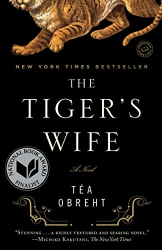 The Tiger's Wife: A Novel by [Téa Obreht]
