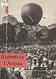 Autrefois l'Anjou (French Edition)