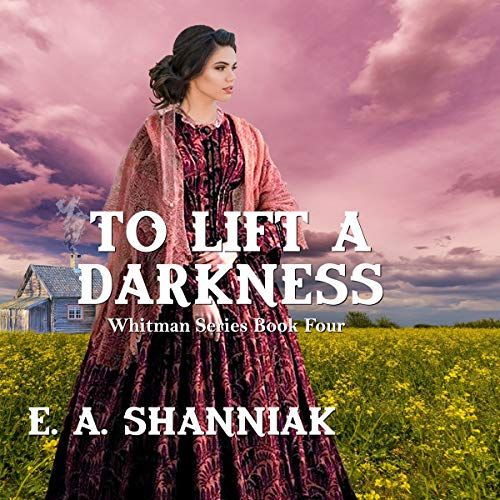 To Lift a Darkness: A Western Clean & Sweet Romance Novella cover art