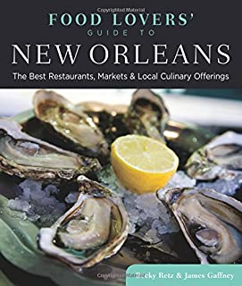 Food Lovers' Guide to® New Orleans: The Best Restaurants, Markets & Local Culinary Offerings (Food Lovers' Series)