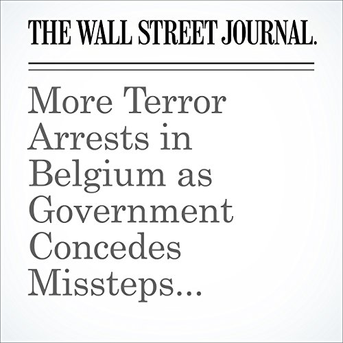 More Terror Arrests in Belgium as Government Concedes Missteps Before Attacks cover art