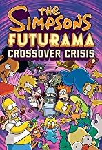 The Simpsons Futurama Crossover Crisis [With Collector's Item] [SIMPSONS FUTURAMA CROSSOVER CR] [Hardcover]