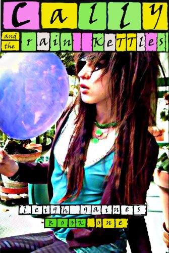 Cally and the Rain Kettles, Book One (English Edition)