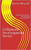 Cellphone Investigation Series: Preparing, Analyzing, and Mapping Sprint Records (Cell Phone Investigation Series: Carrier Records Book 3) (English Edition)