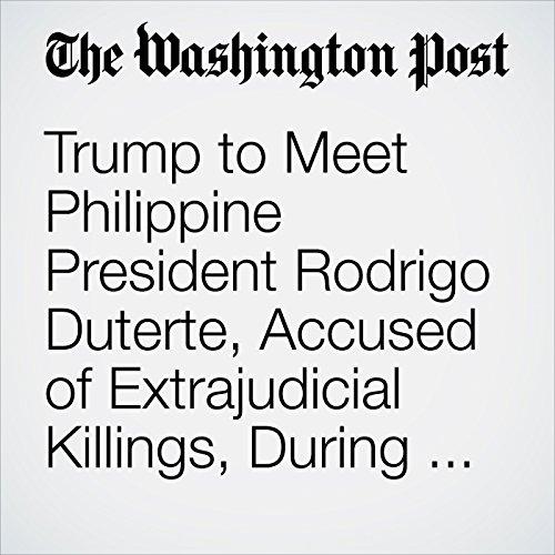 Trump to Meet Philippine President Rodrigo Duterte, Accused of Extrajudicial Killings, During Asian Visit copertina