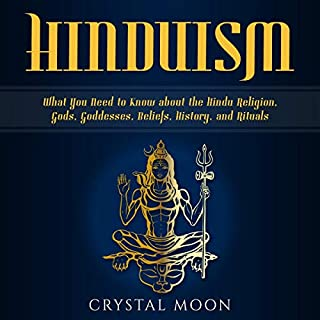 Hinduism: What You Need to Know About the Hindu Religion, Gods, Goddesses, Beliefs, History, and Rituals cover art