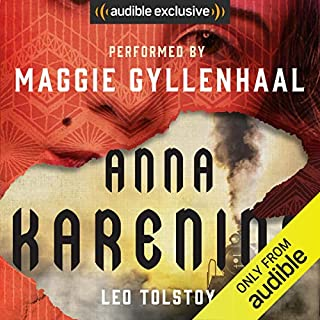 Anna Karenina                   Written by:                                                                                                                                 Leo Tolstoy                               Narrated by:                                                                                                                                 Maggie Gyllenhaal                      Length: 35 hrs and 35 mins     145 ratings     Overall 4.4