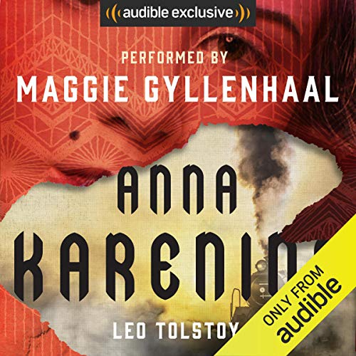 Anna Karenina                   By:                                                                                                                                 Leo Tolstoy                               Narrated by:                                                                                                                                 Maggie Gyllenhaal                      Length: 35 hrs and 35 mins     4,430 ratings     Overall 4.4