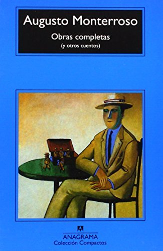 Obras completas (y otros cuentos) / Complete Works And Other Stories (Spanish Edition) by Augusto Monterroso (2006-12-15)
