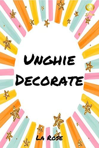Unghie Decorate (Italian Edition)