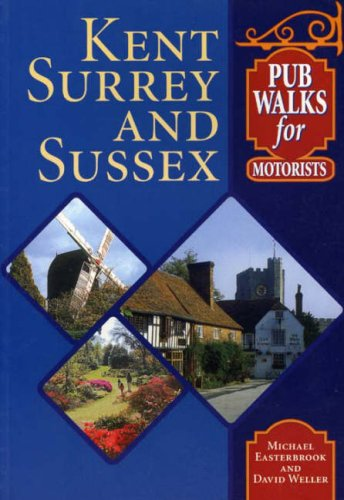 Pub Walks for Motorists: Kent,Surrey and Sussex (Pub Walks for Motorists)