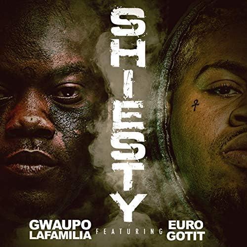 Gwaupo LaFamilia feat. Euro Gotit