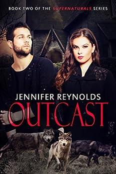 Outcast (Supernaturals Book 2) by [Jennifer Reynolds]