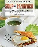 The Effortless Soup & Sandwich Cookbook