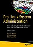 Pro Linux System Administration: Learn to Build Systems for Your Business Using Free and Open Source Software