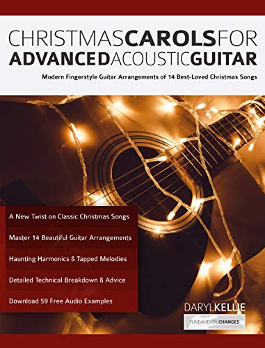 Christmas Carols for Advanced Acoustic Guitar: Modern Fingerstyle Guitar Arrangements of 14 Best-Loved Christmas Songs (Christmas songs for Guitar Book 1) (English Edition)