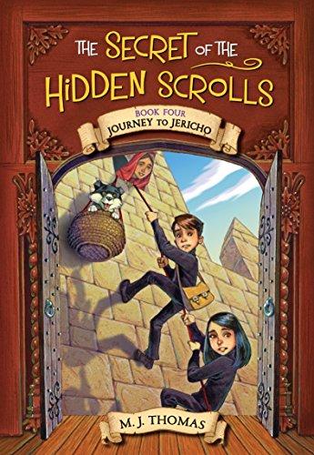 The Secret of the Hidden Scrolls: Journey to Jericho, Book 4 (The Secret of the Hidden Scrolls, 4)