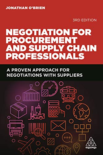 Negotiation for Procurement and Supply Chain Professionals: A Proven Approach for Negotiations with Suppliers