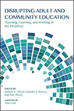 Disrupting Adult and Community Education: Teaching, Learning, and Working in the Periphery