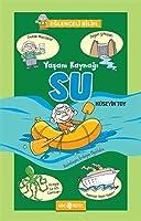 Yasam Kaynagi Su - Eglenceli Bilim 1