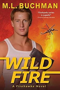 Wild Fire (Firehawks Book 5) by [M. L. Buchman]