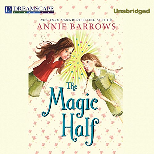 The Magic Half                   Written by:                                                                                                                                 Annie Barrows                               Narrated by:                                                                                                                                 Cris Dukehart                      Length: 4 hrs and 43 mins     1 rating     Overall 5.0