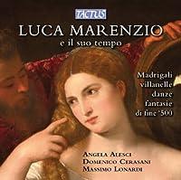 Luca Marenzio e il suo tempo by Massimo Lonardi