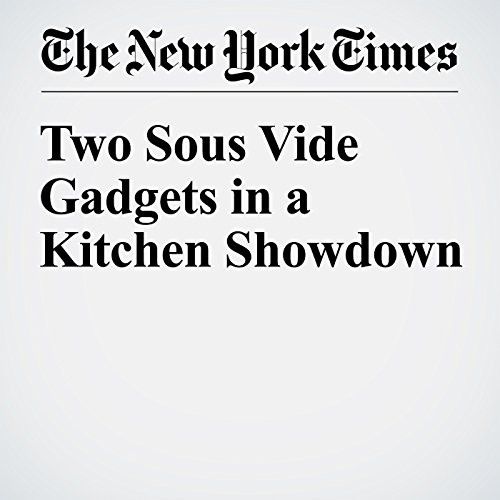 Two Sous Vide Gadgets in a Kitchen Showdown audiobook cover art